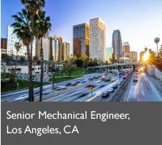 Senior Mechanical Engineer, Los Angeles, CA