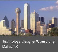 Technology Designer / Consulting, Dallas, TX