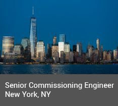 Senior Commissioning Engineer, New York, NY